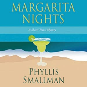 Margarita Nights: A Sherri Travis Mystery, Book 1 | [Phyllis Smallman]