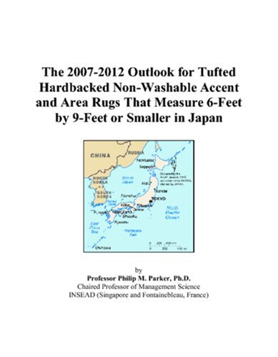 The 2007-2012 Outlook for Tufted Hardbacked Non-Washable Accent and Area Rugs That Measure 6-Feet by 9-Feet or Smaller in Japan
