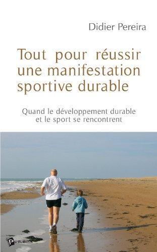 Tout pour réussir une manifestation sportive durable: Quand le développement durable et le sport se rencontrent