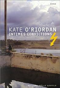 Intimes convictions par Kate O'Riordan