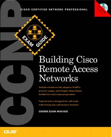 CCNP Building Cisco Remote Access Networks Exam Guide: 640-505 with CDROM