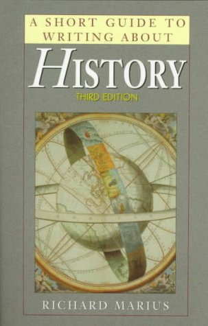 A Short Guide to Writing About History (Short Guide Series), RICHARD MARIUS