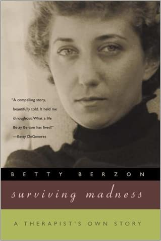 Surviving Madness:  A Therapist's Own Story (Living Out: Gay and Lesbian Autobiographies)