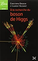A la recherche du Boson de Higgs