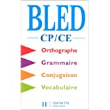 Bled CP-CE : Orthographe, grammaire, conjugaison, vocabulairepar Edouard Bled