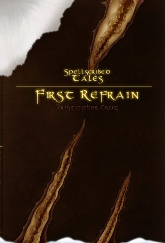 Kristopher Cruz - Spellscribed Tales: First Refrain (English Edition)