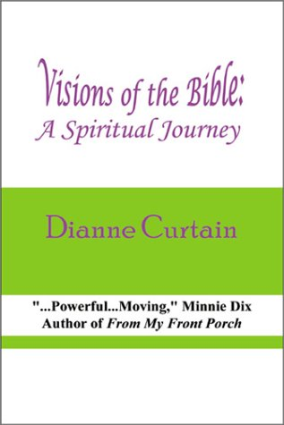 Visions of the Bible: A Spiritual Journey