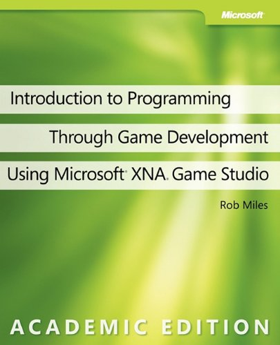 Introduction to Programming Through Game Development Using Microsoft XNA Game Studio