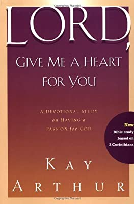 Lord Give Me a Heart for You: A Devotional Study on Having a Passion for God