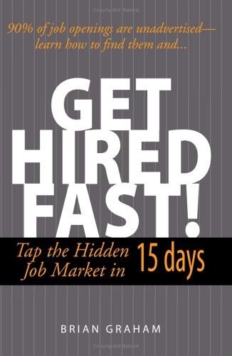 Image for Get Hired Fast! : Tap The Hidden Job Market In 15 Days