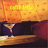 echange, troc Various Artists - Caffe Latte 2: Lights Camera Lounge