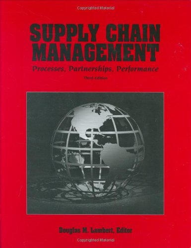 Supply Chain Management: Processes, Partnerships,...