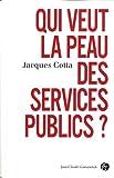 Qui veut la peau des services publics ?