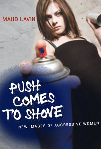 Push Comes to Shove: New Images of Aggressive Women
