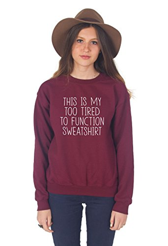 sanfran-this-is-my-too-tired-to-function-sweatshirt-jumper-large-maroon