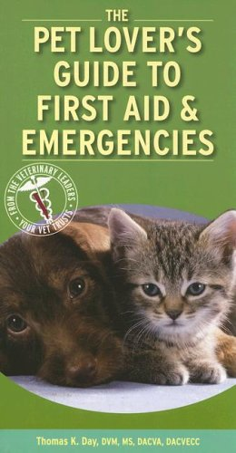 Pet Lover's Guide to First Aid and Emergencies, 1e
