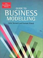 Guide to Business Modelling John Tennent and Graham Friend by John Tennent