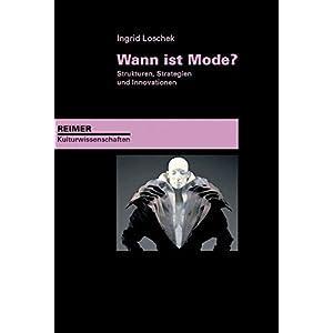 Wann ist Mode?: Strukturen, Strategien und Innovationen (Reimer Kulturwissenschaften)