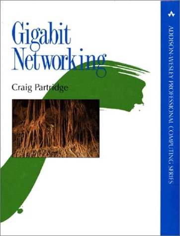 Gigabit Networking (Addison-Wesley Professional Computing Series)