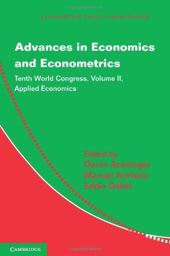 Fortschritte in der Wirtschaft und Ökonometrie: Zehnte Weltkongress (Econometric Society Monographs)