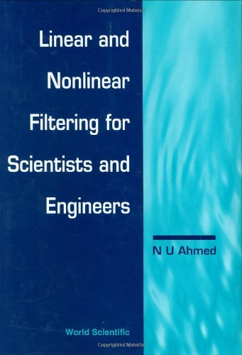 Linear and Nonlinear Filtering for Scientists and Engineers (Applied Mathematics)