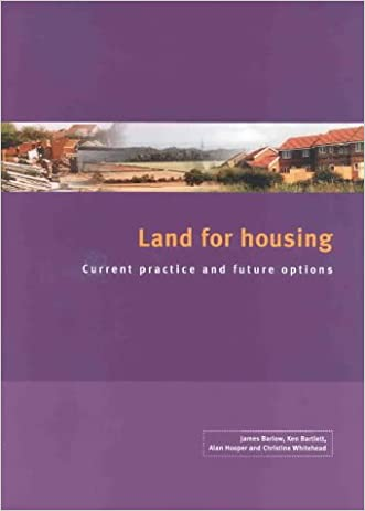 Land for Housing: Current Practice and Future Options written by Ken Bartlett