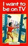 img - for I Want to Be on T.V. (Red Fox Read Alone Books) book / textbook / text book