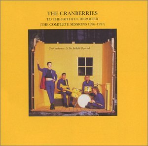 The Cranberries - To The Faithful Departed (The Complete Sessions 1996-1997) - Zortam Music