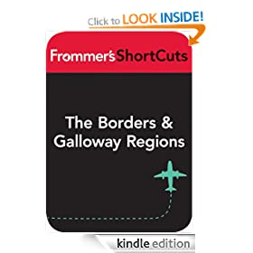 The Borders and Galloway Regions, Scotland: Frommer's ShortCuts
