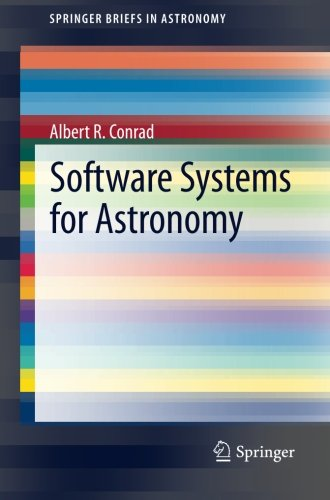 Software Systems For Astronomy (Springerbriefs In Astronomy)