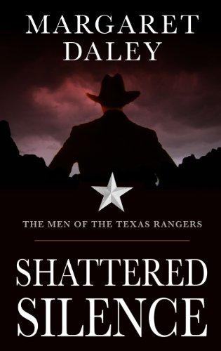Shattered Silence (Men of the Texas Rangers)