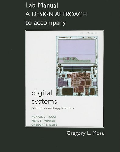 Student Lab Manual A Design Approach for Digital Systems:...
