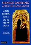 img - for Judith Steinhoff: Sienese Painting After the Black Death : Artistic Pluralism, Politics, and the New Art Market (Hardcover); 2007 Edition book / textbook / text book