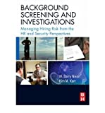 img - for [(Background Screening and Investigations: Managing Hiring Risk from the HR and Security Perspectives )] [Author: W. Barry Nixon] [Apr-2008] book / textbook / text book