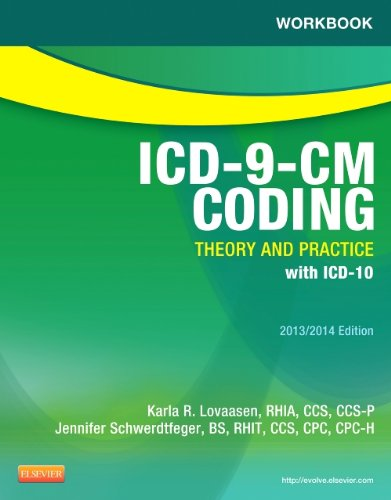 Workbook For Icd-9-Cm Coding: Theory And Practice, 2013/2014 Edition, 1E