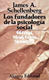 Los fundadores de la psicologia social / The Founders of Social Psychology: S. Freud; G. H. Mead; K. Lewin Y B. H. Skinner (El Libro De Bolsillo (Lb)) (Spanish Edition) (8420618489) by James A. Schellenberg