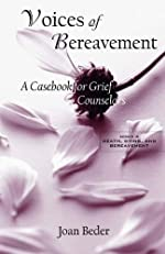 Voices of Bereavement: A Casebook for Grief Counselors (Series in Death, Dying, and Bereavement)