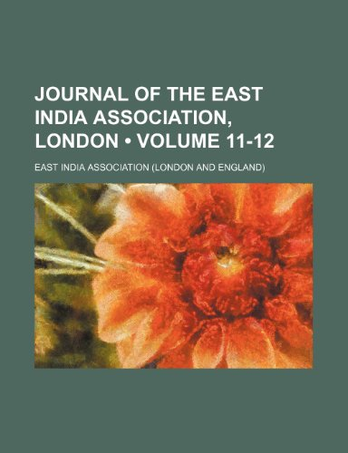 Journal of the East India Association, London (Volume 11-12)