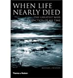 When Life Nearly Died: The Greatest Mass Extinction of All Time (Paperback) - Common