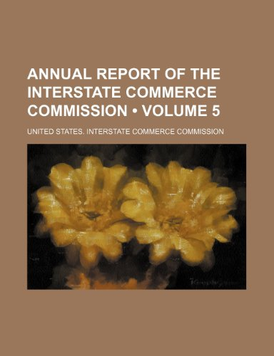 Annual Report of the Interstate Commerce Commission (Volume 5)