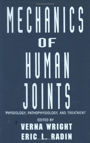 Mechanics Of Human Joints: Physiology: Pathophysiology, And Treatment