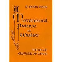 Mediaeval Prince of Wales: Life of Gruffudd Ap Cynan