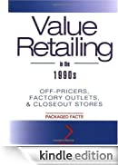Value Retailing in the 1990s: Off-Pricers, Factory Outlets, & Closeout Stores: Off-pricers, Factory Outlets and Closeout Stores (National Retail Federation) [Edizione Kindle]