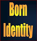 img - for BORN IDENTITY: How to Raise Your Kid to Be a PERFECT SPY book / textbook / text book