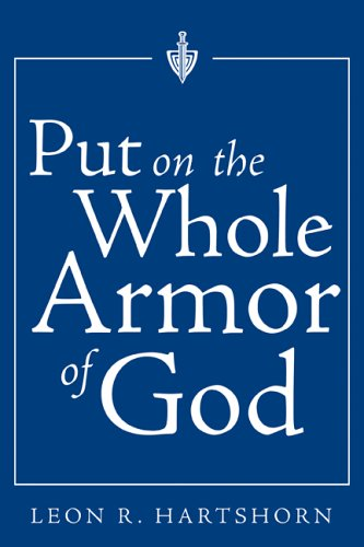 Put on the Whole Armor of God, LEON R. HARTSHORN