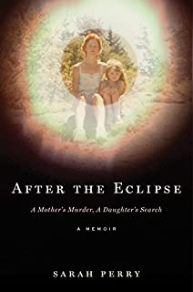 Book Cover: After the Eclipse: A Mother's Murder, a Daughter's Search