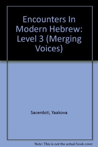 Merging Voices: Encounters in Modern Hebrew III (Level 3) (Hebrew and English Edition)