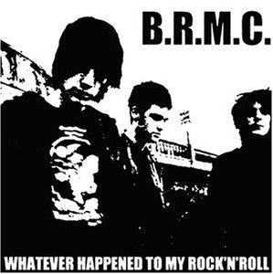 Black Rebel Motorcycle Club - Whatever Happened To My Rock