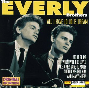 Everly Brothers - All I Have to Do Is Dream - Zortam Music
