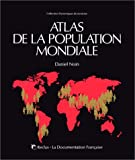 img - for Atlas de la population mondiale (Collection Dynamiques du territoire) (French Edition) book / textbook / text book